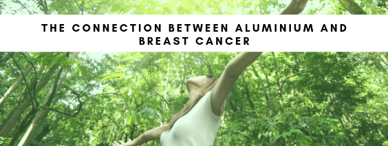 Breast Cancer and Aluminium